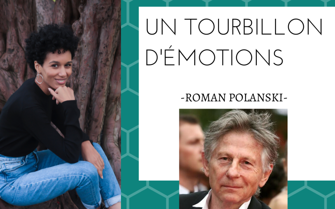 VIDEO – Un tourbillon d'émotions – Polanski